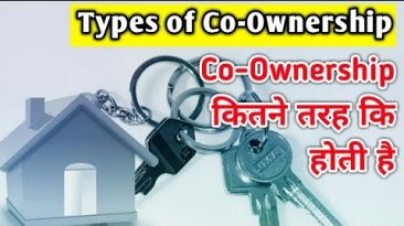 Four Types of Property Co- Ownership in india | जानिये Property Co-Ownership कितने तरह की होती है
