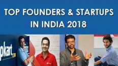 Top Founders and Startups in India | Top Indian Startup Stories 2018
