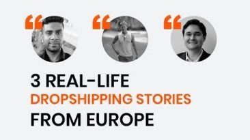 Dropshipping in Europe: 3 Success Stories from EU Entrepreneurs