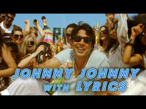 Johnny Johnny with Lyrics – Entertainment | Akshay Kumar, Tamannaah, Sachin Jigar